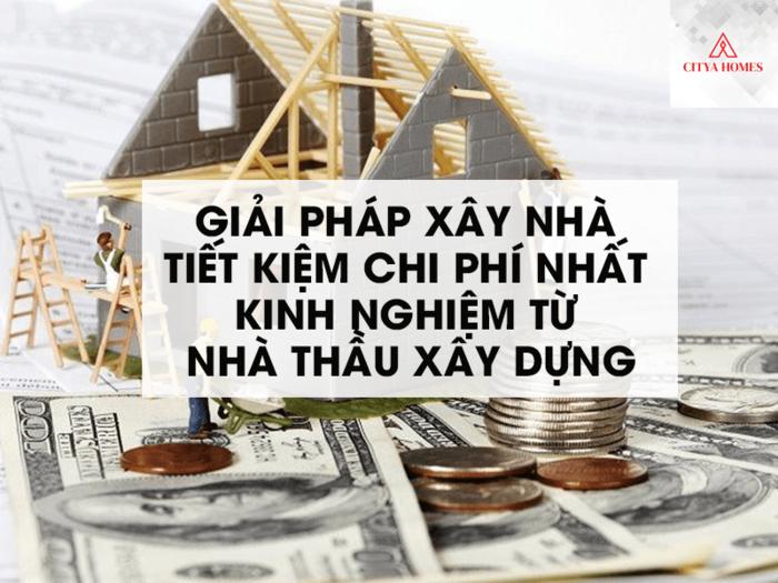 Giải pháp xây nhà tiết kiệm chi phí nhất kinh nghiệm từ nhà thầu xây dựng